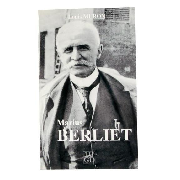 """Biographie """"Marius Berliet"""" de Louis Muron - Éditions LUGD - 1995"""