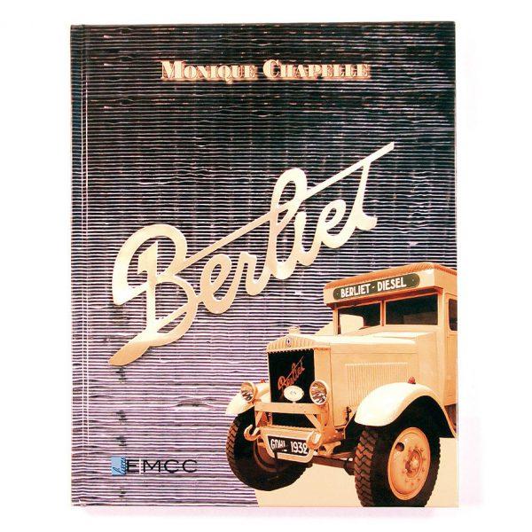 """Livre""""Berliet"""" de Monique Chapelle - Éditions EMCC - 2009"""