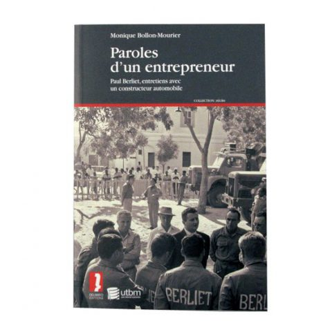 "Livre ""Paroles d'un Entrepreneur, Paul Berliet"" de Monique Bollon Mourier - Éditions Delibreo - 2008"