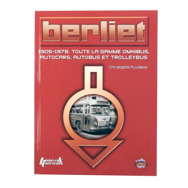 """Livre """"Berliet 1905-1978 – Gamme Autocars, Autobus et Trolleybus """" de Christophe Puvilland"""
