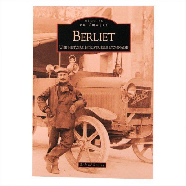 """Livre """"Berliet"""" une Histoire Industrielle Lyonnaise de Roland Racine"""
