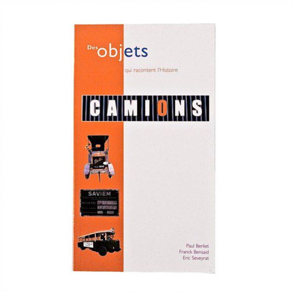 """Livre """"Objets qui racontent l'Histoire : Les Camions"""" - Éditions EMCC - 2005"""