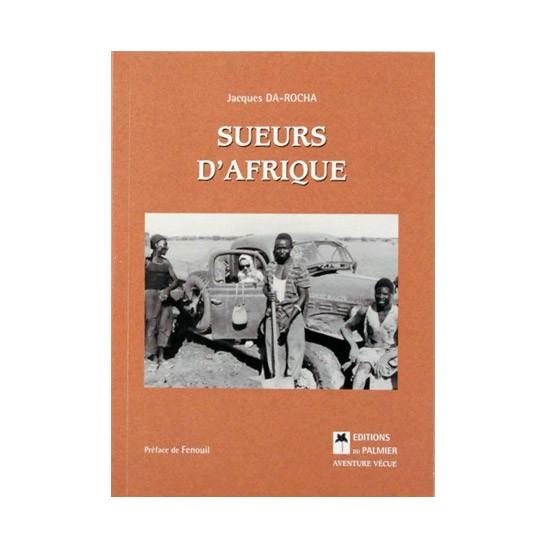 """Livre """"Sueurs d'Afrique"""" de Jacques Da –Rocha - Éditions du Palmier - 2006"""