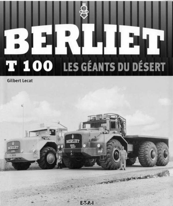 """Livre """"Berliet T 100 - Les Géant du Désert"""" de Gilbert Lecat"""